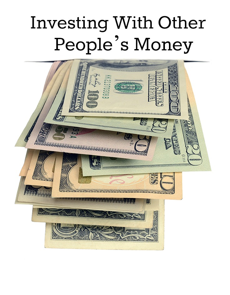 Investing With Other People's Money, Part 1