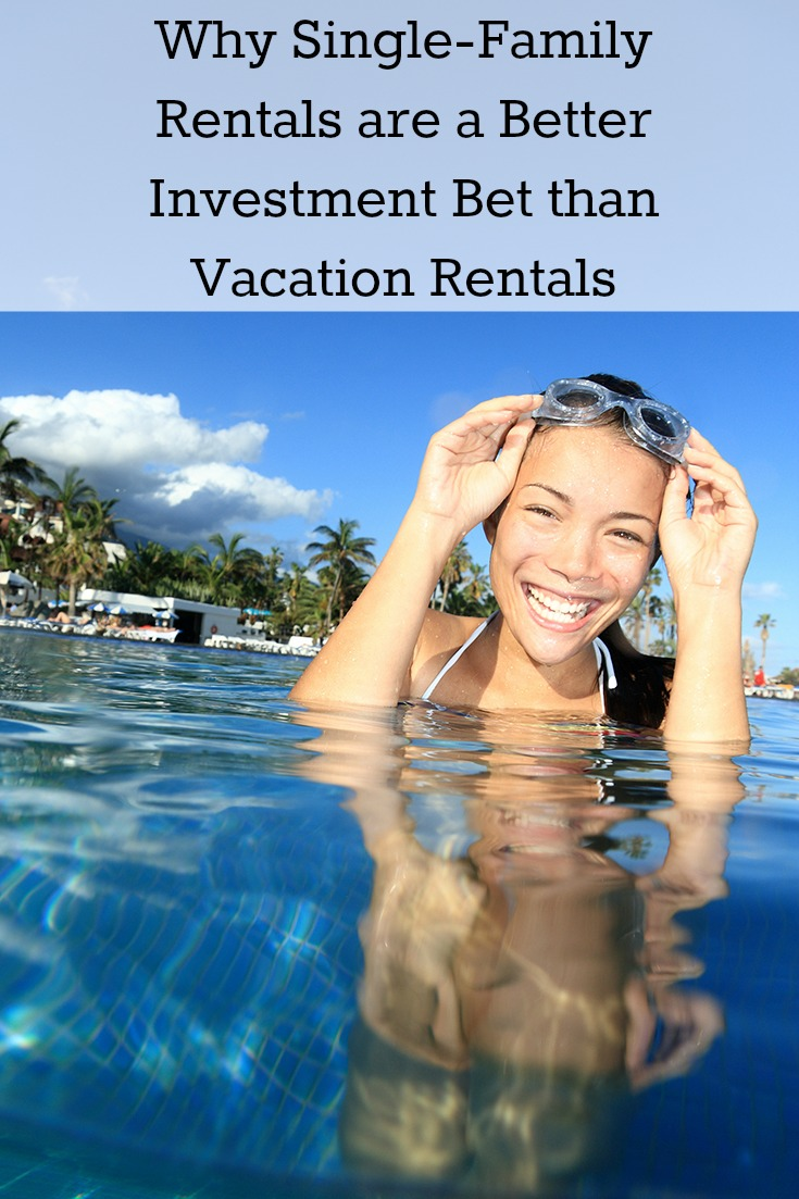 Why single-family rentals are a better investment bet than vacation rentals
